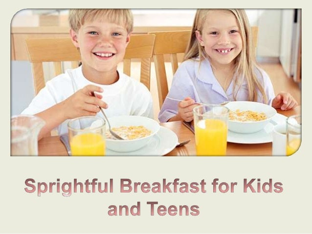 Adults certainly know the importance ofbreakfast. For kids and teens, it's adifferent story. Because they are morevigorou...