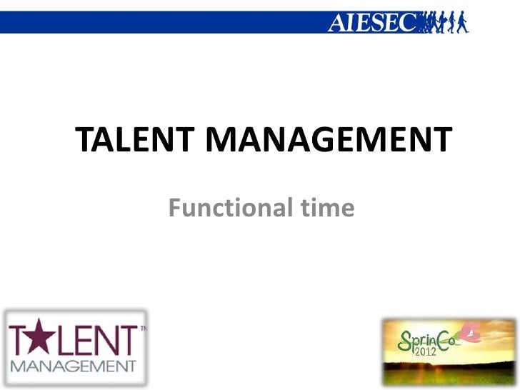 TALENT MANAGEMENT    Functional time