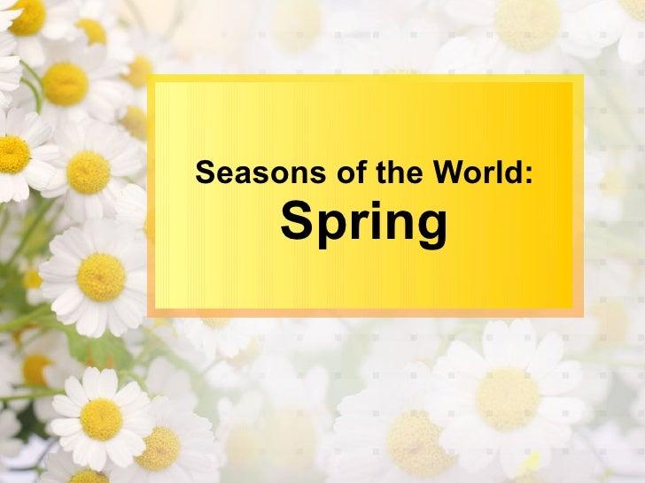 Seasons of the World: Spring