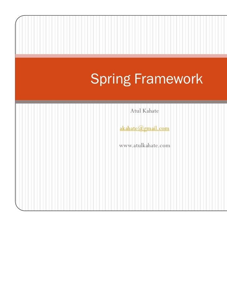 Spring Framework       Atul Kahate    akahate@gmail.com    www.atulkahate.com