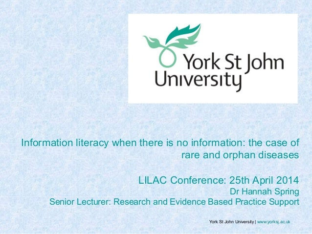 Information literacy when there is no information: the case of rare and orphan diseases LILAC Conference: 25th April 2014 ...