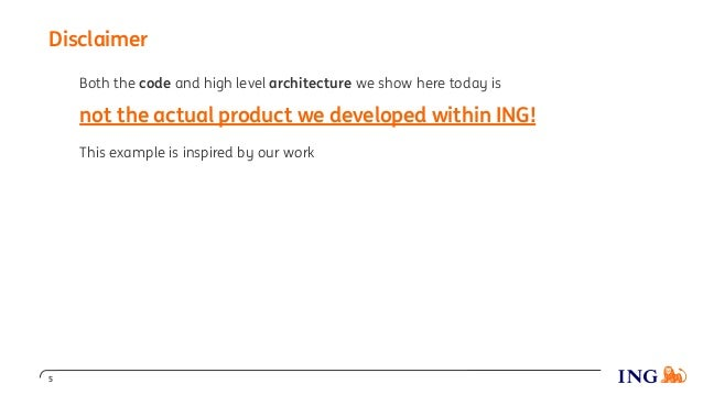 Disclaimer 5 Both the code and high level architecture we show here today is not the actual product we developed within IN...