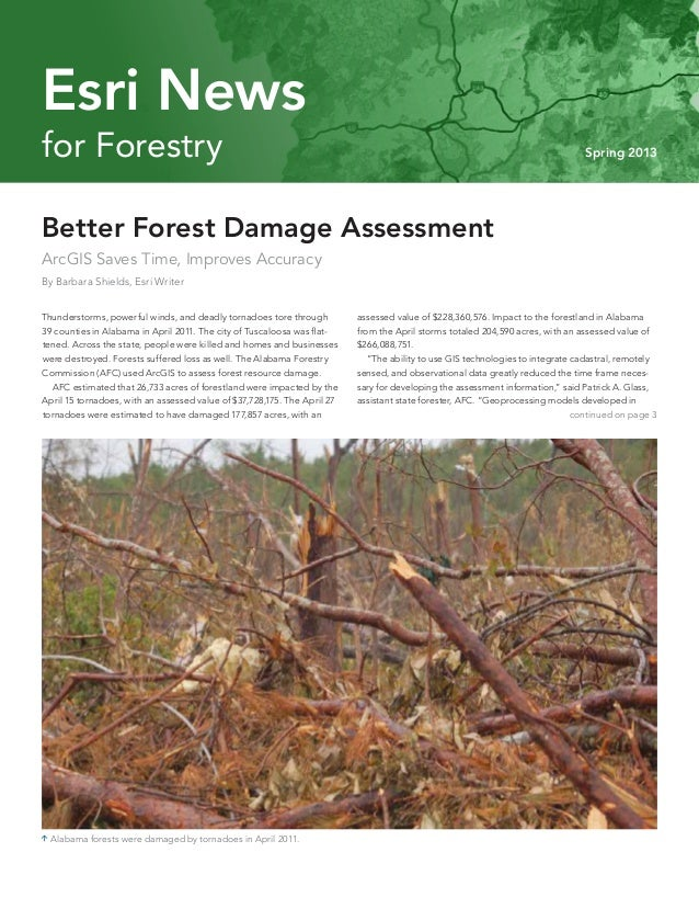 for Forestry Spring 2013 Esri News Better Forest Damage Assessment ArcGIS Saves Time, Improves Accuracy By Barbara Shields...