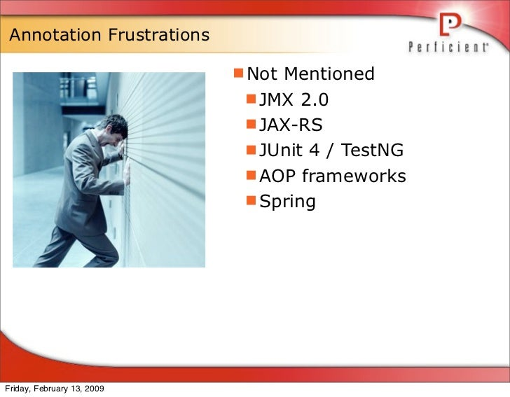 Annotation Frustrations                              Not Mentioned                              JMX 2.0                 ...