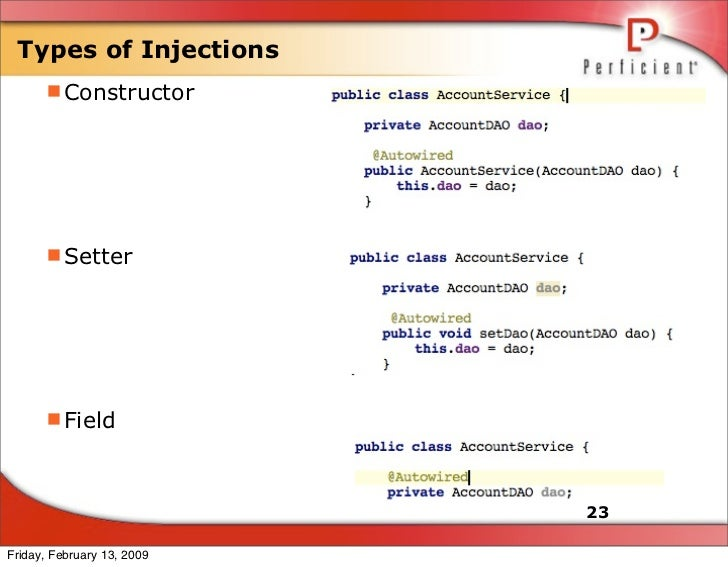 Types of Injections       Constructor           Setter           Field                                23  Friday, Febru...