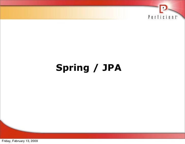 Spring / JPA     Friday, February 13, 2009