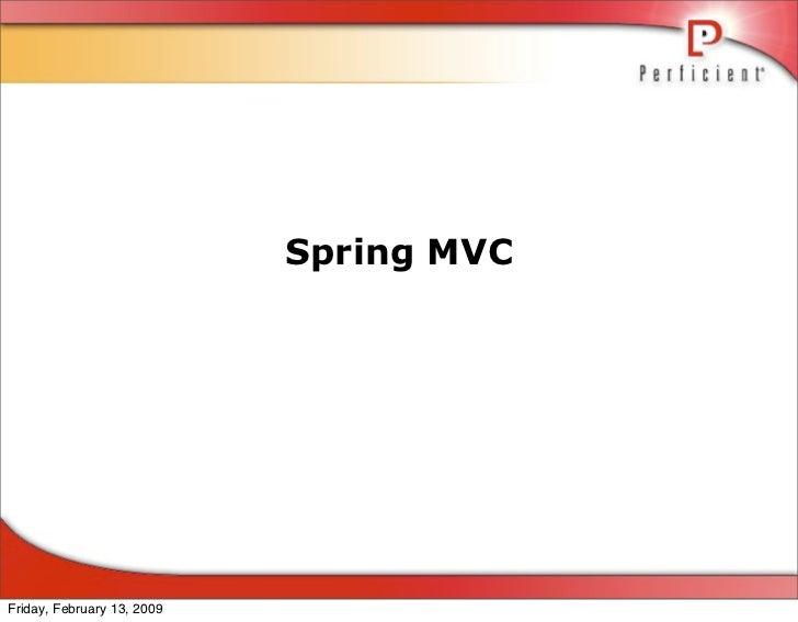 Spring MVC     Friday, February 13, 2009
