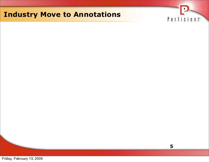 Industry Move to Annotations                                     5  Friday, February 13, 2009