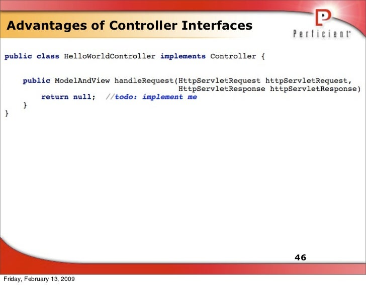 Advantages of Controller Interfaces                                            46  Friday, February 13, 2009