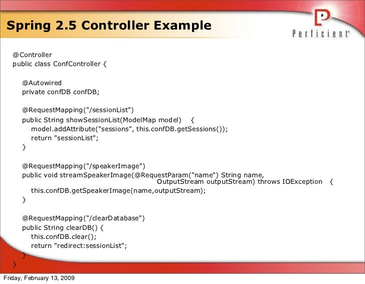 Spring 2.5 Controller Example     @Controller    public class ConfController {         @Autowired        private confDB co...