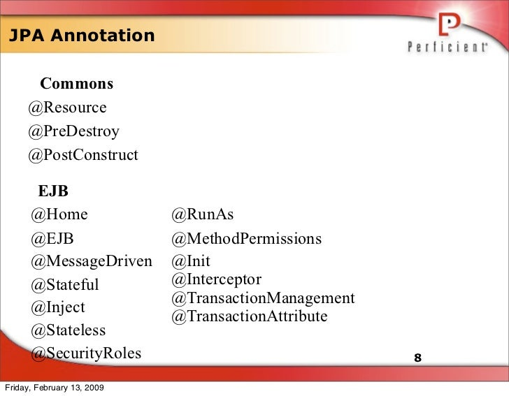 JPA Annotation        Commons      @Resource      @PreDestroy      @PostConstruct        EJB       @Home                 @...