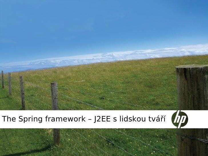 The Spring framework – J2EE s lidskou tváří