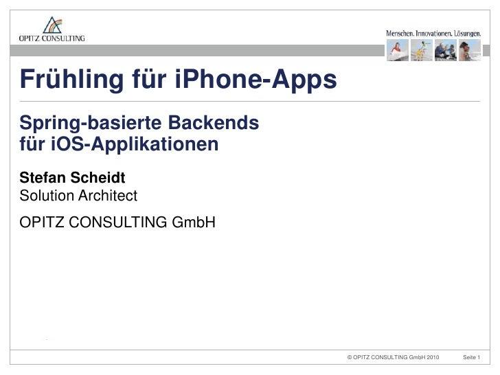 Stefan ScheidtSolution Architect<br />OPITZ CONSULTING GmbH<br />Spring-basierte Backends<br />für iOS-Applikationen<br />...