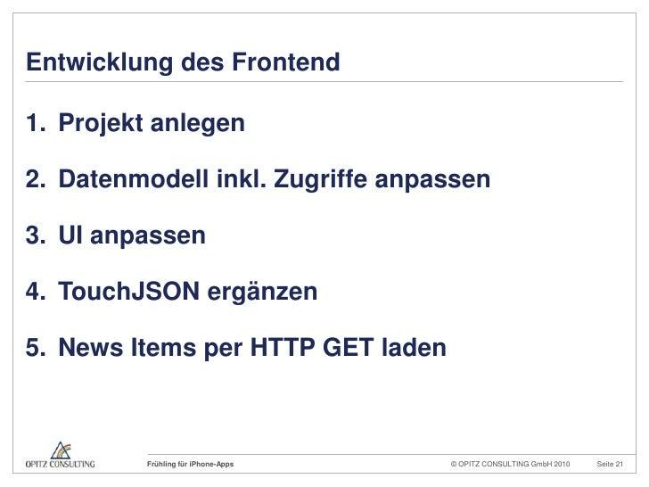 Entwicklung des Frontend<br />Projekt anlegen<br />Datenmodell inkl. Zugriffe anpassen<br />UI anpassen<br />TouchJSON erg...