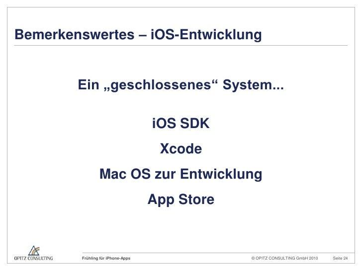 "Bemerkenswertes – iOS-Entwicklung<br />Ein ""geschlossenes"" System...<br />iOS SDK<br />Xcode<br />Mac OS zur Entwicklung<b..."