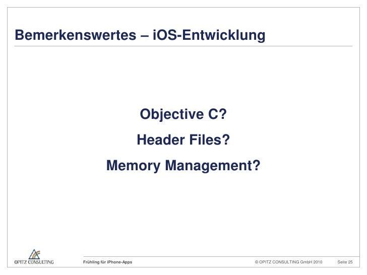 Bemerkenswertes – iOS-Entwicklung<br />Objective C?<br />Header Files?<br />Memory Management?<br />