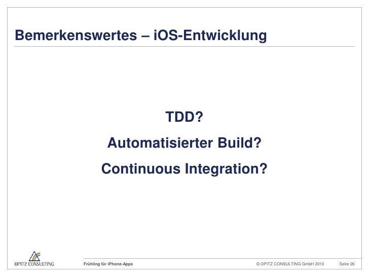 Bemerkenswertes – iOS-Entwicklung<br />TDD?<br />Automatisierter Build?<br />Continuous Integration?<br />