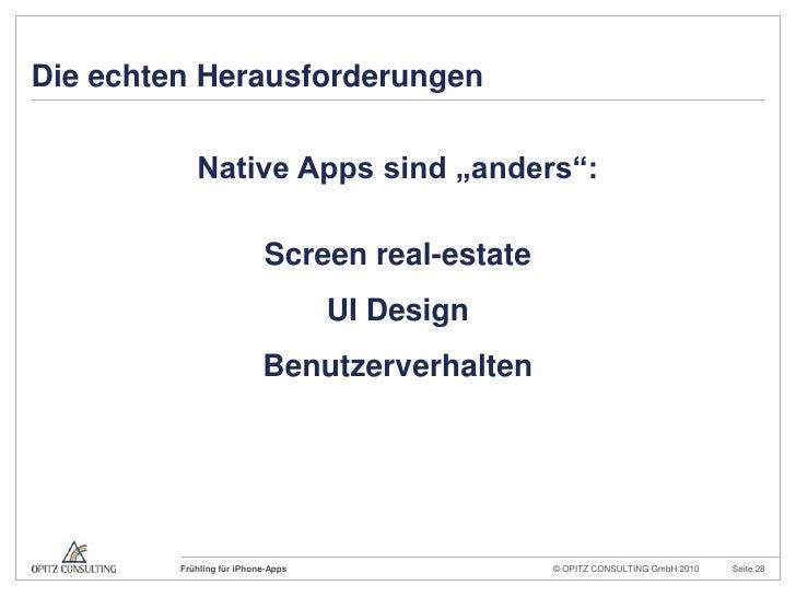 """Die echten Herausforderungen<br />Native Apps sind """"anders"""":<br />Screen real-estate<br />UI Design<br />Benutzerverhalten..."""