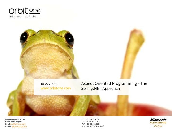 10 May, 2009<br />Aspect Oriented Programming - The Spring.NET Approach <br />