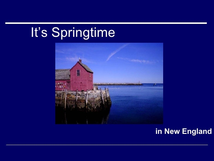 It's Springtime in New England
