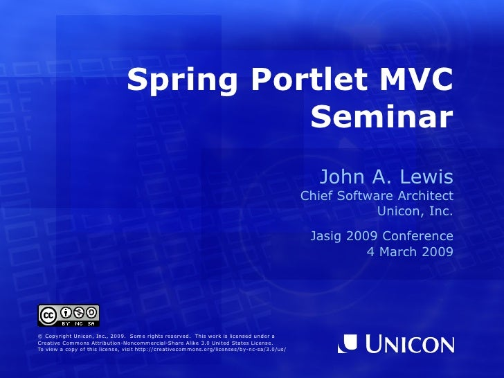 Spring Portlet MVC Seminar <ul><ul><li>John A. Lewis </li></ul></ul><ul><ul><li>Chief Software Architect </li></ul></ul><u...