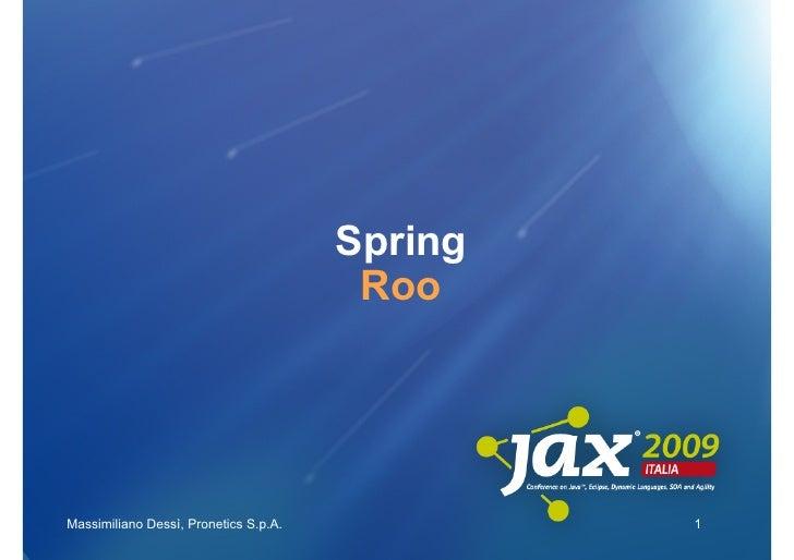 Spring                                         Roo     Massimiliano Dessì, Pronetics S.p.A.            1