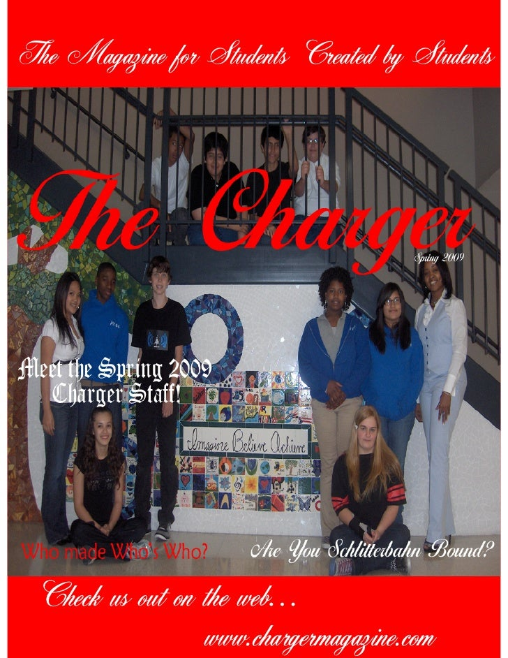 The Magazine for Students Created by Students Check us out on the web…                 www.chargermagazine.com