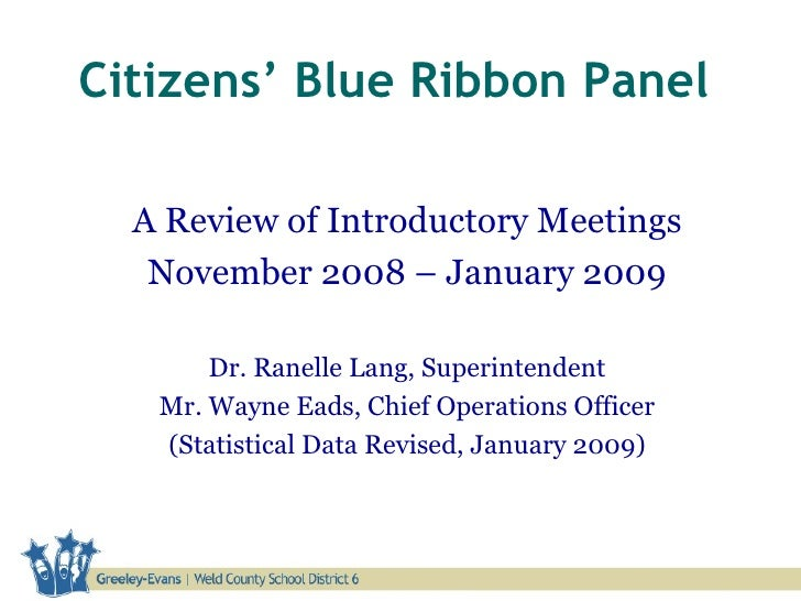 Citizens' Blue Ribbon Panel A Review of Introductory Meetings November 2008 – January 2009 Dr. Ranelle Lang, Superintenden...