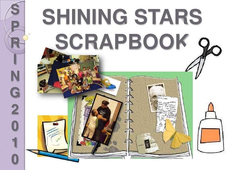 SHINING STARS <br />SCRAPBOOK<br />SPRING2010<br />