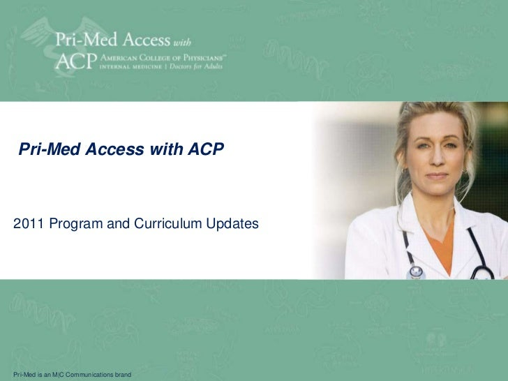 Pri-Med Access with ACP <br />2011 Program and Curriculum Updates<br />