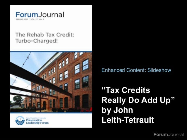 "Enhanced Content: Slideshow""Tax CreditsReally Do Add Up""by JohnLeith-Tetrault"