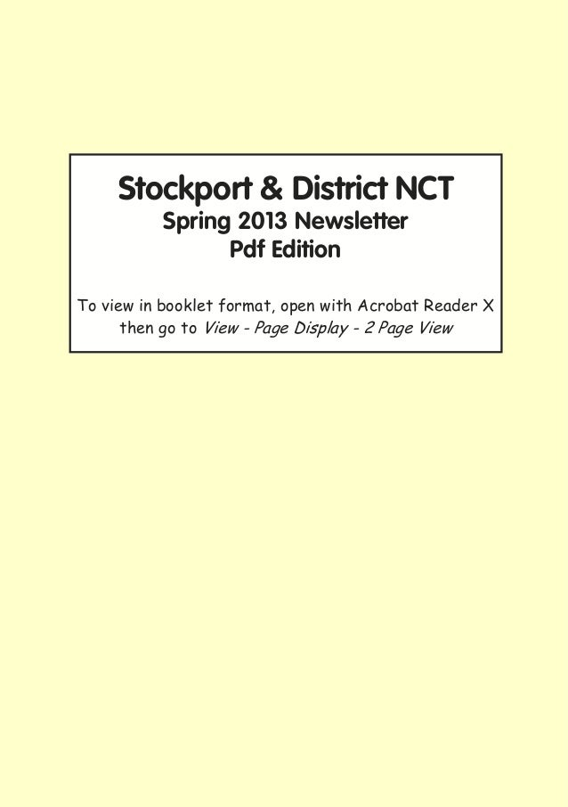 Stockport & District NCT          Spring 2013 Newsletter                Pdf EditionTo view in booklet format, open with Ac...