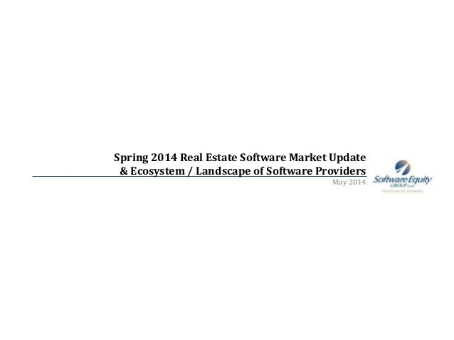 Spring 2014 Real Estate Software Market Update & Ecosystem / Landscape of Software Providers May 2014