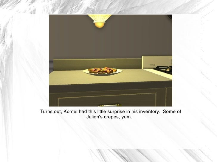 Turns out, Komei had this little surprise in his inventory.  Some of Julien's crepes, yum.