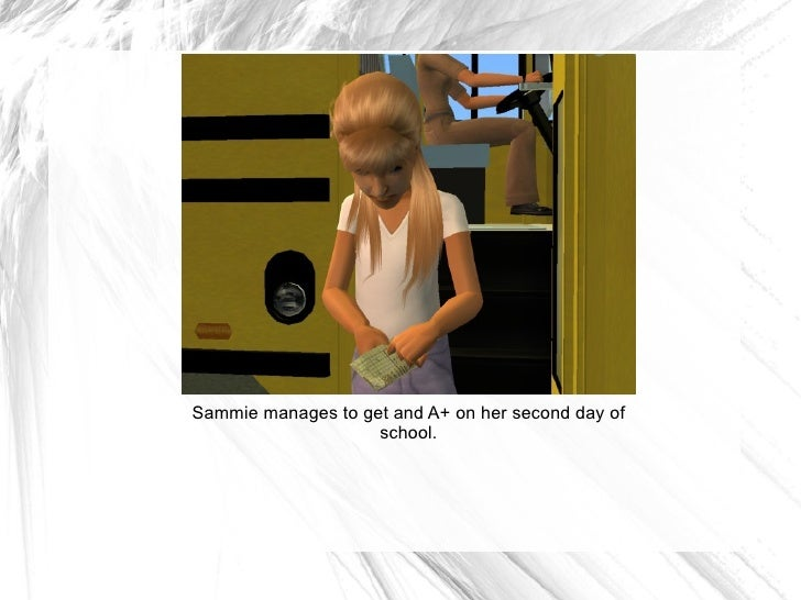 Sammie manages to get and A+ on her second day of school.