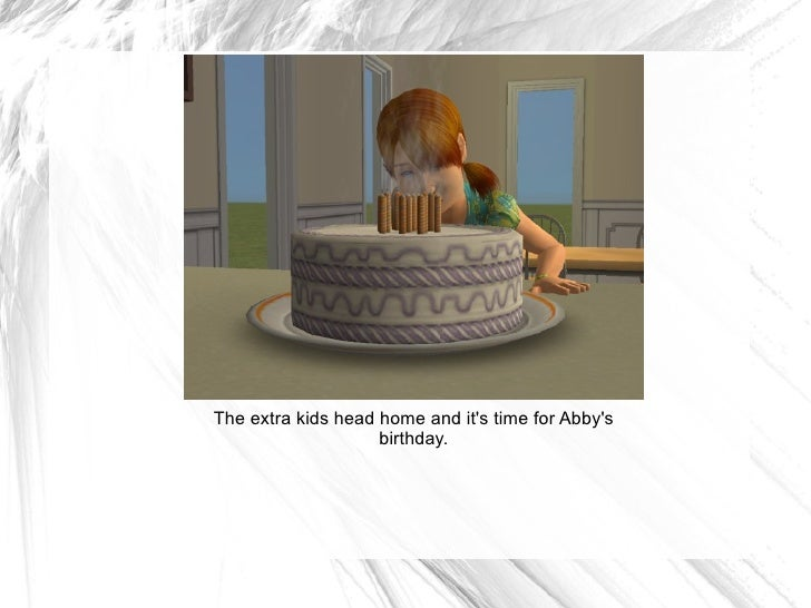 The extra kids head home and it's time for Abby's birthday.