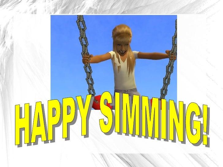 HAPPY SIMMING!