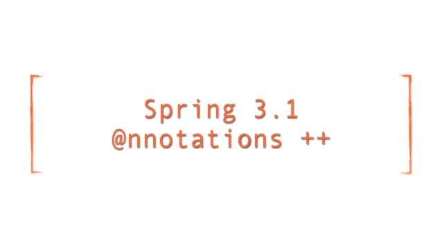 Spring 3.1@nnotations ++