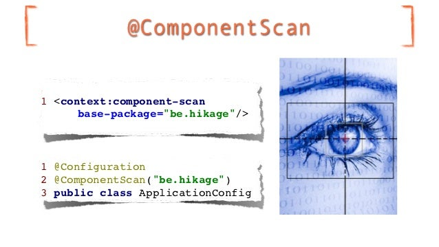 """@ComponentScan1 <context:component-scan      base-package=""""be.hikage""""/>1 @Configuration2 @ComponentScan(""""be.hikage"""")3 publ..."""