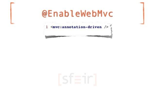 @EnableWebMvc1 <mvc:annotation-driven />