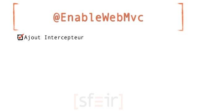 @EnableWebMvcAjout Intercepteur