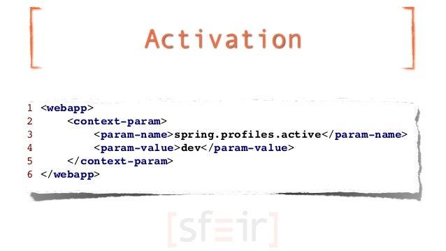 Activation1 <webapp>2     <context-param>3          <param-name>spring.profiles.active</param-name>4          <param-value...