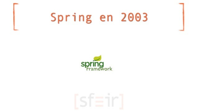 Spring en 2003     Framework