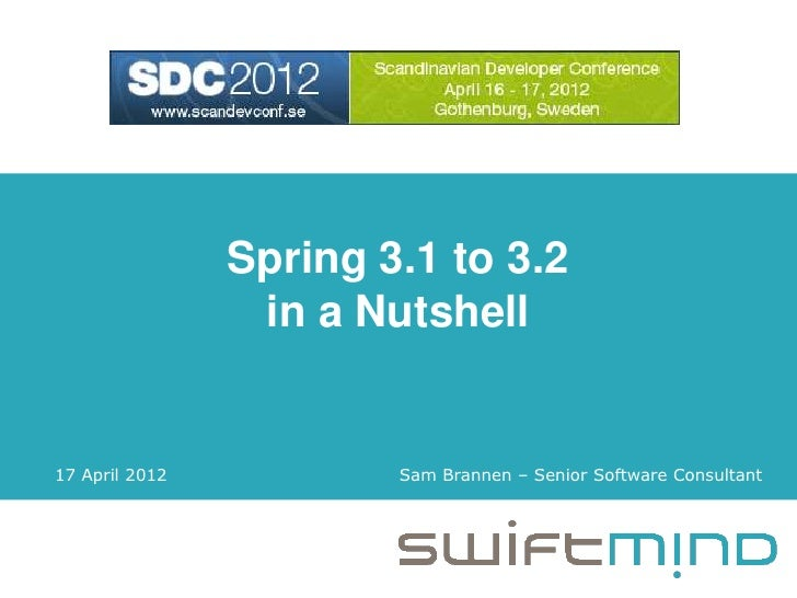 Spring 3.1 to 3.2 in a Nutshell - SDC2012