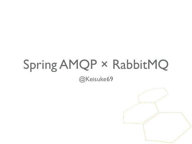 Spring AMQP × RabbitMQ        @Keisuke69