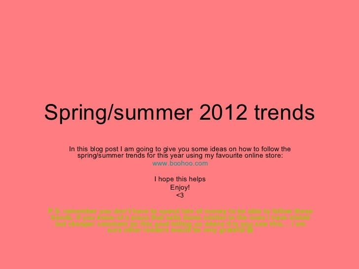 Spring/summer 2012 trends In this blog post I am going to give you some ideas on how to follow the spring/summer trends fo...