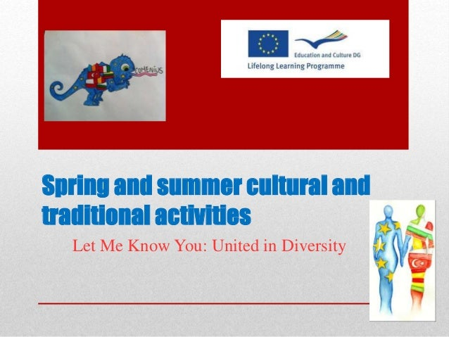 Spring and summer cultural and  traditional activities  Let Me Know You: United in Diversity