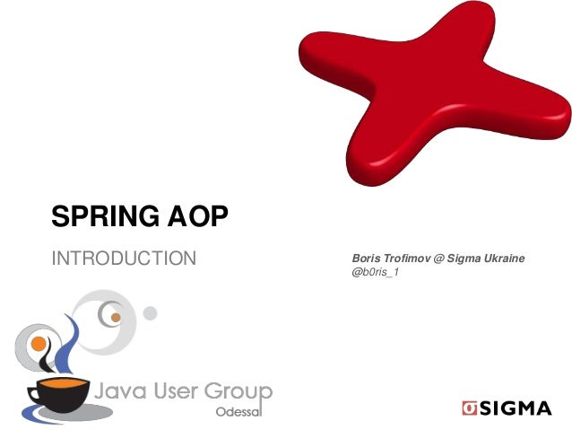 SPRING AOPINTRODUCTION Boris Trofimov @ Sigma Ukraine@b0ris_1