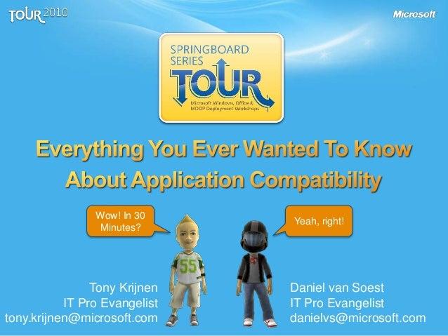 Tony Krijnen IT Pro Evangelist tony.krijnen@microsoft.com Daniel van Soest IT Pro Evangelist danielvs@microsoft.com Wow! I...