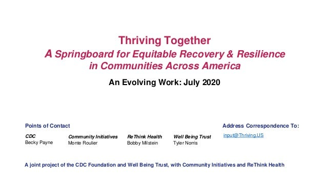 An Evolving Work: July 2020 Thriving Together A Springboard for Equitable Recovery & Resilience in Communities Across Amer...